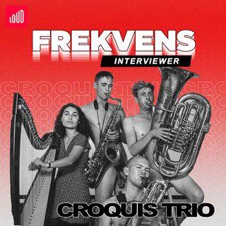 Frekvens Interviewer: Croquis Trio om hvordan man går fra chauffør til nøgen harpespiller