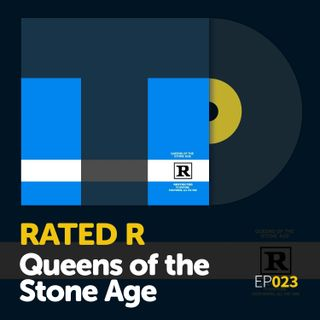 "Episode 023: Queens of the Stone Age's ""Rated R"""