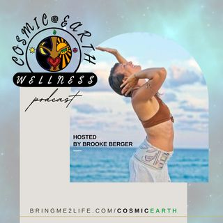 """""""Intro"""" Welcome to Cosmic Earth Wellness, About Me and the Show"""