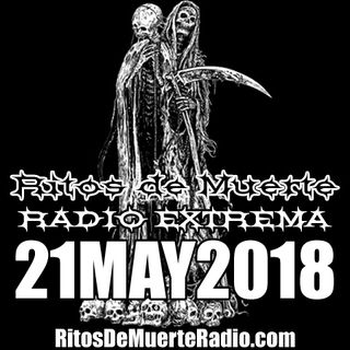 Ritos De Muerte Radio Show 21MAY2018