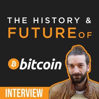 97. History & Future of Bitcoin | Aaron van Wirdum of Bitcoin Magazine