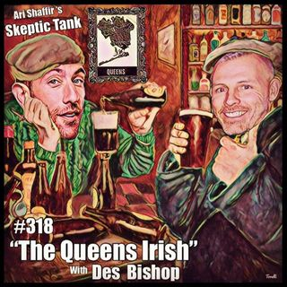 #318: The Queens Irish (@DesBishop)