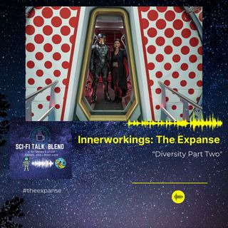 Innerworkings The Expanse Diversity Part Two