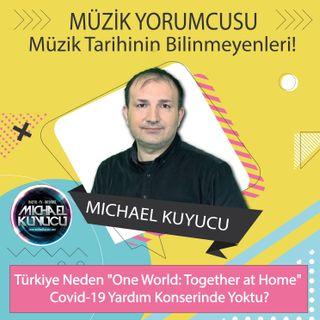 """Türkiye Neden """"One World: Together at Home"""" Covid-19 Yardım Konserinde Yoktu?"""