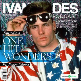 004 One Hit Wonders Ft. Pedro Gómez