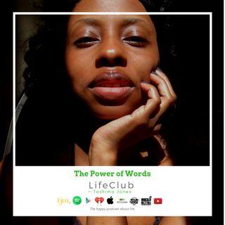 LifeClub with Tashima Jones: The Power of Words
