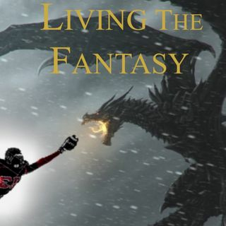 Living the Fantasy - Week 6