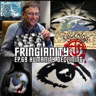 Ep,69 HUMANITY DECLINING