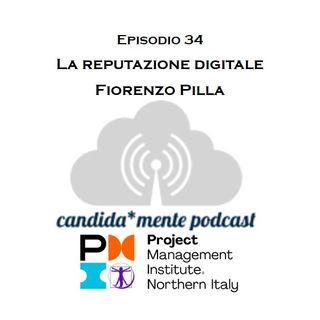Ep34 Fiorenzo Pilla - La reputazione digitale