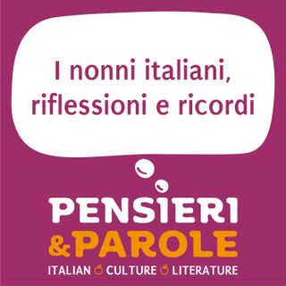 65_Nonni italiani, riflessioni e ricordi