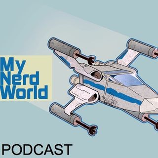 My Nerd World: Star Wars Podcast