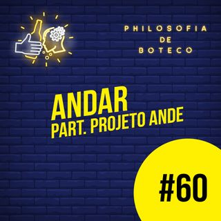#60 - Andar (Part. Projeto Ande)