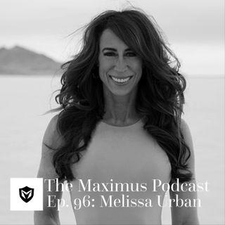 The Maximus Podcast Ep. 96 - Melissa Urban
