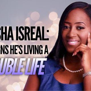 Aisha Isreal: 5 Signs He's Living a Double Life