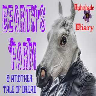 Dearth's Farm and Another Tale of Dread | Podcast