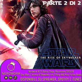 Nerdwork #115.2 - BONUS STAGE! Star Wars IX: Lato Oscuro o Lato Chiaro? | PARTE 2 | con Miss Fiction Books