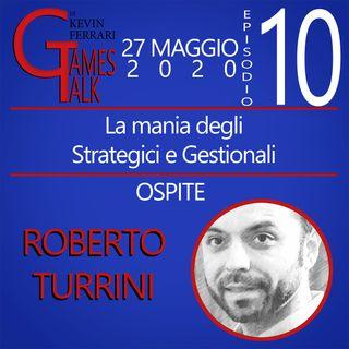 """Episodio #10 - """"Videogiochi Strategici e Gestionali"""" con Roberto Turrini"""