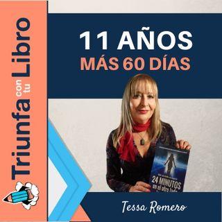 11 años más 60 días con Tessa Romero