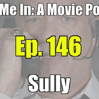 Ep. 146: Sully