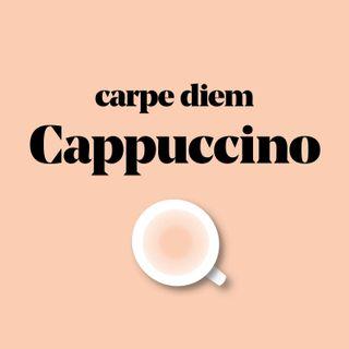 carpe diem Cappuccino