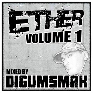 Ether Volume 1 ... mixed by Digumsmak