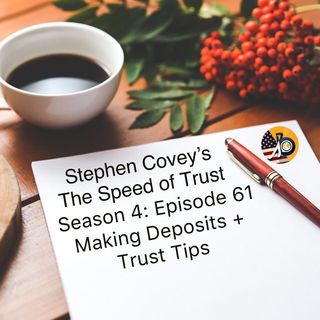 Speed of Trust: Season 4 - Episode 61 - Making Deposits