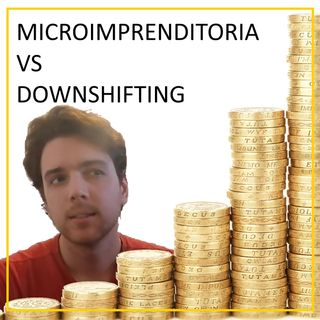 VARC - Episodio 13 - Microimprenditoria o downshifting