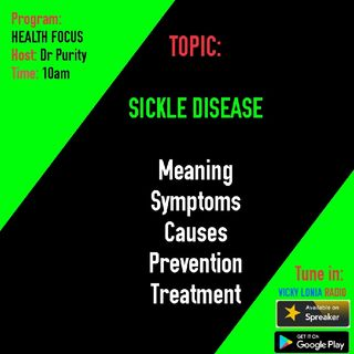 HEALTH FOCUS with Dr Purity - Sickle Cell Disease/Anemia