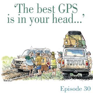 Ep.30 'The best GPS is in your head...'