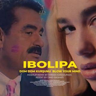 Dua Lipa x İbrahim Tatlıses - Dom Dom Kurşunu & Blow Your Mind (Uzun)