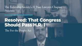 Resolved:  That Congress Should Pass H.R. 1, the For the People Act
