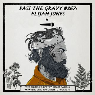 Pass The Gravy #267: Elijah Jones
