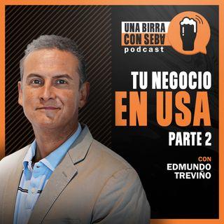 Episodio #15 I No necesitas visa para emprender en USA - Conversando con Edmundo Treviño