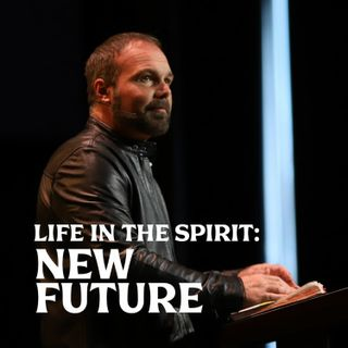 Romans #17 - Life in the Spirit: New Future
