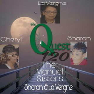The Quest 120.  The Manuel Sisters