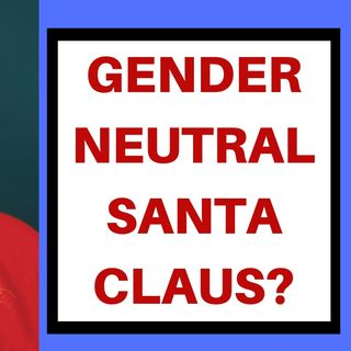 GENDER NEUTRAL SANTA CLAUS?
