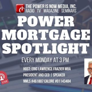 The Power is Now - The Mortgage Spotlight