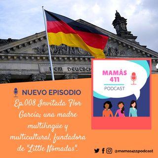"""008- Invitada Flor García; Madre multilingüe y multicultural, fundadora de """"Little Nómadas"""""""