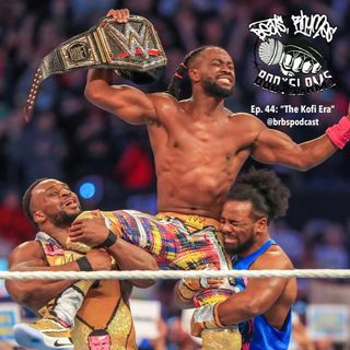 "Episode 44: ""The Kofi Era"""