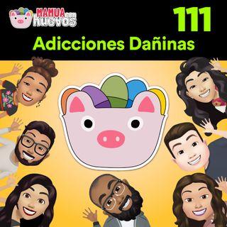 Adicciones Dañinas - MCH #111