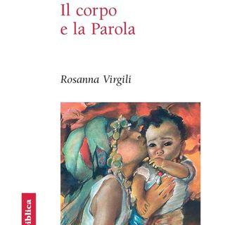 """Rosanna Virgili """"Il corpo e la Parola"""""""