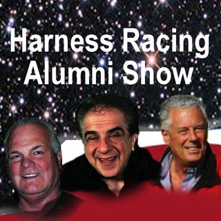 Harness Racing Alumni Show with guests, Adriano Sorella & Terry Finley 9 4 19