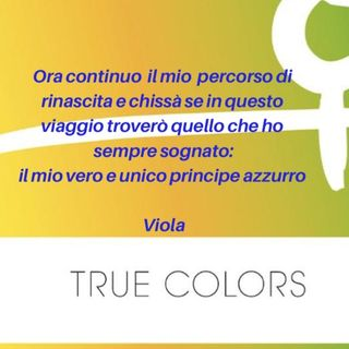 True colors seconda puntata. La storia di Viola