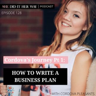 SDH128: Cordova's Journey: How to Write a Business Plan
