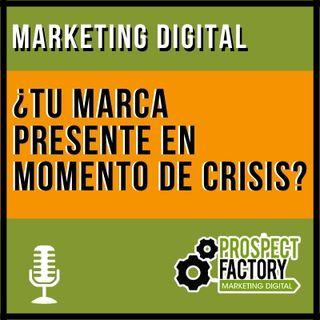 ¿Debería tu marca participar de la conversación en este momento de crisis? | Prospect Factory