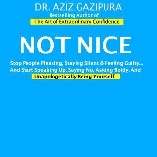 Not Nice by Aziz Gazipura [16 Mins]