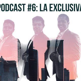 Podcast #6: Las razones de la exclusiva