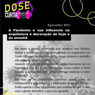 DCAD #01 - A PANDEMIA E SUA INFLUENCIA NA ARQUITETURA E DECORAÇÃO DE HOJE E DO AMANHÃ
