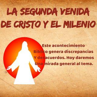 La segunda venida de Cristo y el milenio