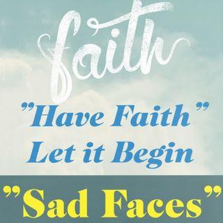 Sad Faces Ep 117